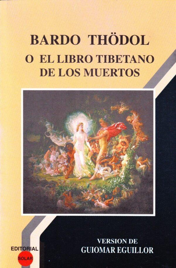 BARDO THODOL O LIBRO TIBETANO DE LOS MUERTOS