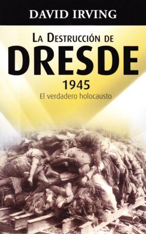 LA DESTRUCCION DE DRESDE 1945