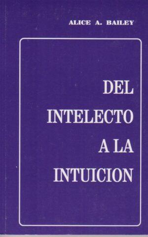 DEL INTELECTO A LA INTUICION