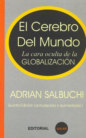 EL CEREBRO DEL MUNDO (La cara oculta de la globalizacion)