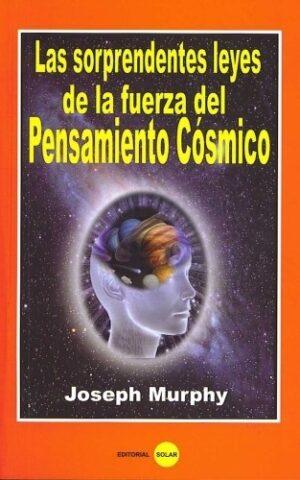 SORPRENDENTES LEYES DEL PENSAMIENTO CÓSMICO