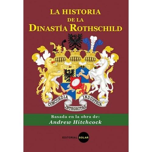 LA HISTORIA DE LA DINASTIA ROTHCHILD