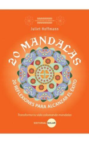 20 MANDALAS 2O REFLEXIONES PARA ALCANZAR EXITO
